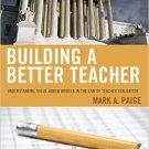 Ebook 978-1475807295 Building a Better Teacher: Understanding Value-Added Models in the Law of Te