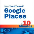 Ebook 978-0672335358 Sams Teach Yourself Google Places in 10 Minutes (Sams Teach Yourself -- Minu