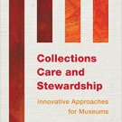 Ebook 978-1442238794 Collections Care and Stewardship: Innovative Approaches for Museums