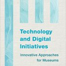 Ebook 978-1442238732 Technology and Digital Initiatives: Innovative Approaches for Museums