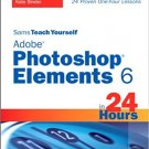 Ebook 978-0672330179 Sams Teach Yourself Adobe Photoshop Elements 6 in 24 Hours