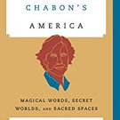 Ebook 978-1442236042 Michael Chabon's America: Magical Words, Secret Worlds, and Sacred Spaces (C