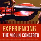 Ebook 978-0810888852 Experiencing the Violin Concerto: A Listener's Companion