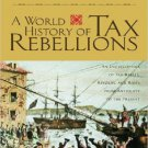 Ebook 978-0415924986 A World History of Tax Rebellions: An Encyclopedia of Tax Rebels, Revolts, a