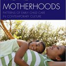 Ebook 978-1442262157 The New Motherhoods: Patterns of Early Child Care in Contemporary Culture (M