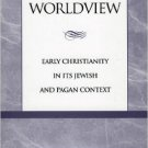 Ebook 978-0847693702 Birth of a Worldview: Early Christianity in its Jewish and Pagan Context
