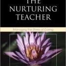 Ebook 978-1607093978 The Nurturing Teacher: Managing the Stress of Caring