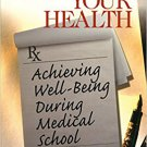 Ebook 978-0761916871 To Your Health: Achieving Well-Being During Medical School (Surviving Medica