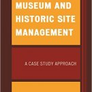 Ebook 978-1442256385 Museum and Historic Site Management: A Case Study Approach (American Associa