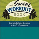 Ebook 978-1412965149 The Social Workout Book: Strength-Building Exercises for the Pre-Professiona