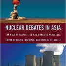 Ebook 978-1442246997 Nuclear Debates in Asia: The Role of Geopolitics and Domestic Processes