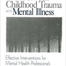 Ebook 978-0761916994 The Link Between Childhood Trauma and Mental Illness: Effective Intervention