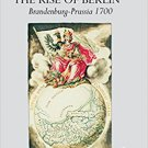 Ebook 978-0754609971 The Cultivation of Monarchy and the Rise of Berlin: Brandenburg-Prussia 1700