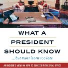 Ebook 978-0742562226 What a President Should Know: An Insider's View on How to Succeed in the Ova