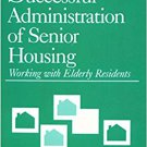 Ebook 978-0803945241 Successful Administration of Senior Housing: Working with Elderly Residents