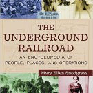 Ebook 978-0765680938 The Underground Railroad: An Encyclopedia of People, Places, and Operations: