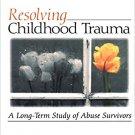 Ebook 978-0761921295 Resolving Childhood Trauma: A Long-Term Study of Abuse Survivors