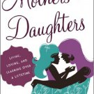 Ebook 978-1442219311 Mothers and Daughters: Living, Loving, and Learning over a Lifetime