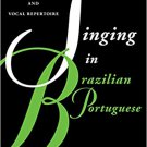 Ebook 978-0810889026 Singing in Brazilian Portuguese: A Guide to Lyric Diction and Vocal Repertoi