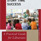 Ebook 978-1442263864 Story Time Success: A Practical Guide for Librarians (Practical Guides for L