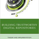 Ebook 978-1442263789 Building Trustworthy Digital Repositories: Theory and Implementation