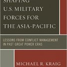 Ebook 978-1442226142 Shaping U.S. Military Forces for the Asia-Pacific: Lessons from Conflict Man