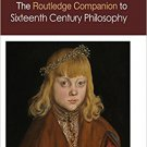 Ebook 978-0415658607 Routledge Companion to Sixteenth Century Philosophy (Routledge Philosophy Co