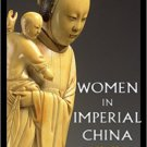 Ebook 978-1442271654 Women in Imperial China (Asian Voices)