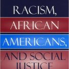 Ebook 978-0742543492 Racism, African Americans, and Social Justice