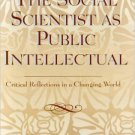 Ebook 978-0742537927 The Social Scientist as Public Intellectual: Critical Reflections in a Chang