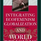 Ebook 978-0742535305 Integrating Ecofeminism, Globalization, and World Religions (Nature's Meanin