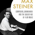 Ebook 978-1442231139 Max Steiner: Composing, Casablanca, and the Golden Age of Film Music