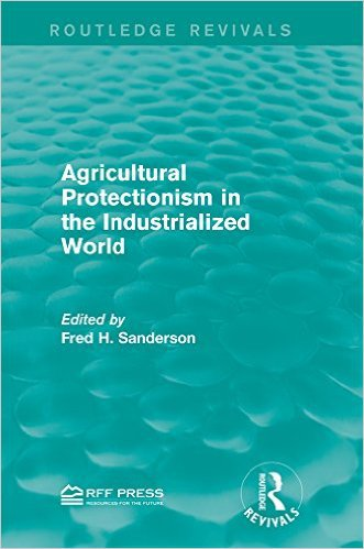 Ebook 978-1138120440 Agricultural Protectionism in the Industrialized World (Routledge Revivals)