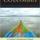 Ebook 978-1442209367 Colombia: A Concise Contemporary History
