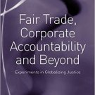 Ebook 978-0754674399 Fair Trade, Corporate Accountability and Beyond: Experiments in Globalizing