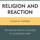 Ebook 978-1442211056 Religion and Reaction: The Secular Political Challenge to the Religious Righ