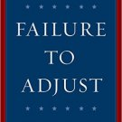 Ebook 978-1442272606 Failure to Adjust: How Americans Got Left Behind in the Global Economy (A Co