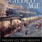 Ebook 978-0742550384 The Gilded Age: Perspectives on the Origins of Modern America