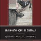 Ebook 978-1475800166 Living on the Horns of Dilemmas: Superintendents, Politics, and Decision-Mak
