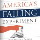 Ebook 978-1442226500 America's Failing Experiment: How We the People Have Become the Problem