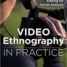 Ebook 978-1483377216 Video Ethnography in Practice: Planning, Shooting, and Editing for Social An
