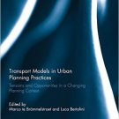 Ebook 978-0415826150 Transport Models in Urban Planning Practices: Tensions and Opportunities in