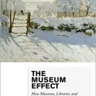 Ebook 978-0759122956 The Museum Effect: How Museums, Libraries, and Cultural Institutions Educate