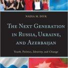 Ebook 978-0742549456 The Next Generation in Russia, Ukraine, and Azerbaijan: Youth, Politics, Ide