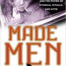 Ebook 978-1442222267 Made Men: Mafia Culture and the Power of Symbols, Rituals, and Myth