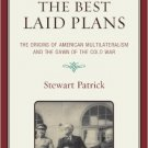 Ebook 978-0742562981 The Best Laid Plans: The Origins of American Multilateralism and the Dawn of