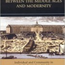 Ebook 978-0742553095 Between the Middle Ages and Modernity: Individual and Community in the Early