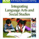 Ebook 978-1412971102 Integrating Language Arts and Social Studies: 25 Strategies for K-8 Inquiry-