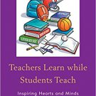Ebook 978-1475815733 Teachers Learn while Students Teach: Inspiring Hearts and Minds