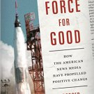 Ebook 978-1442245112 A Force for Good: How the American News Media Have Propelled Positive Change